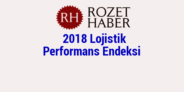 2018 Lojistik Performans Endeksi