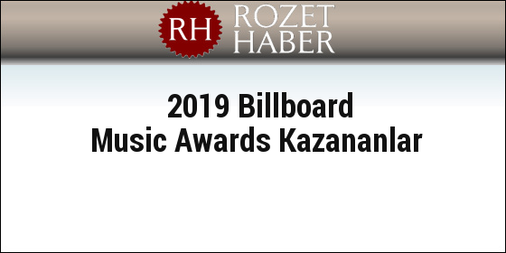 2019 Billboard Music Awards Kazananlar